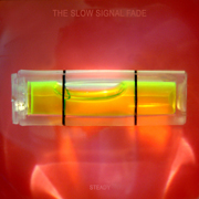 The Slow Signal Fade - Steady